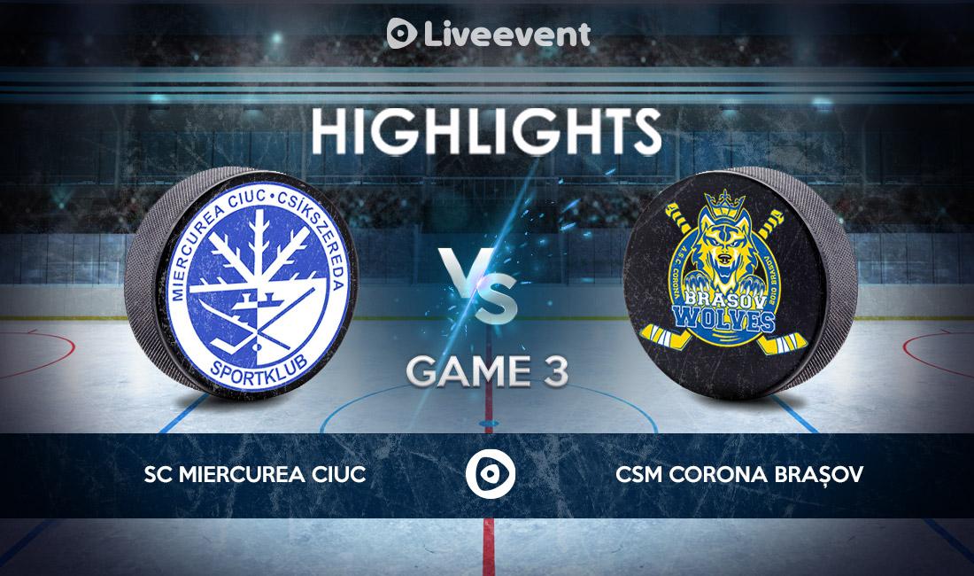 Highlights - S.C. Miercurea Ciuc vs. CSM Corona Brașov GAME 3 - 03.05.2021